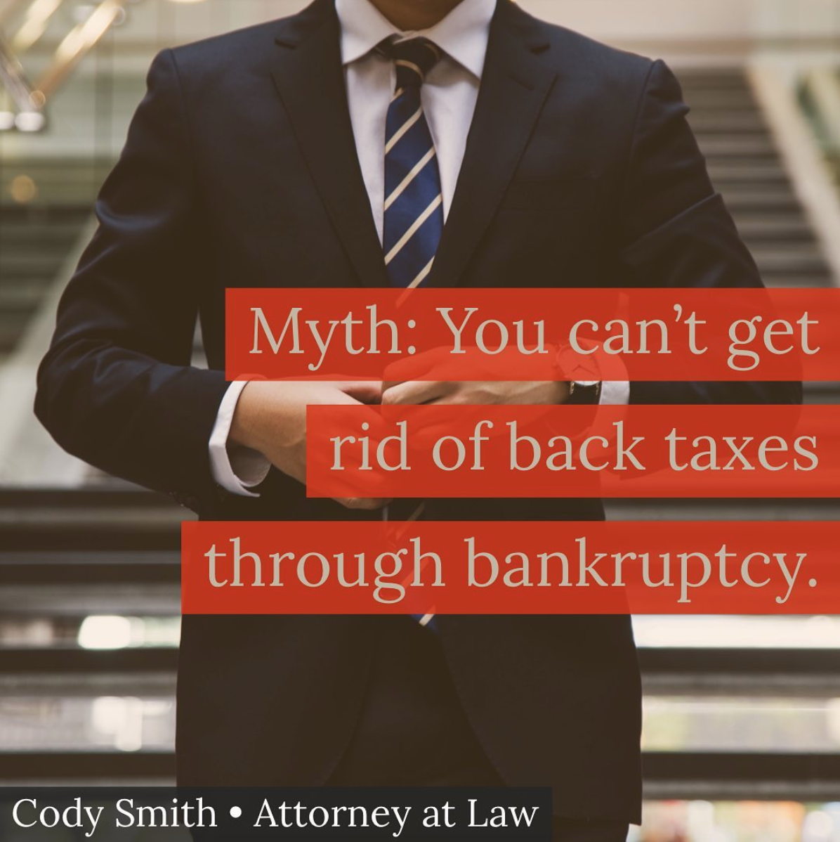 MYTH: You can't get rid of back taxes in bankruptcy.