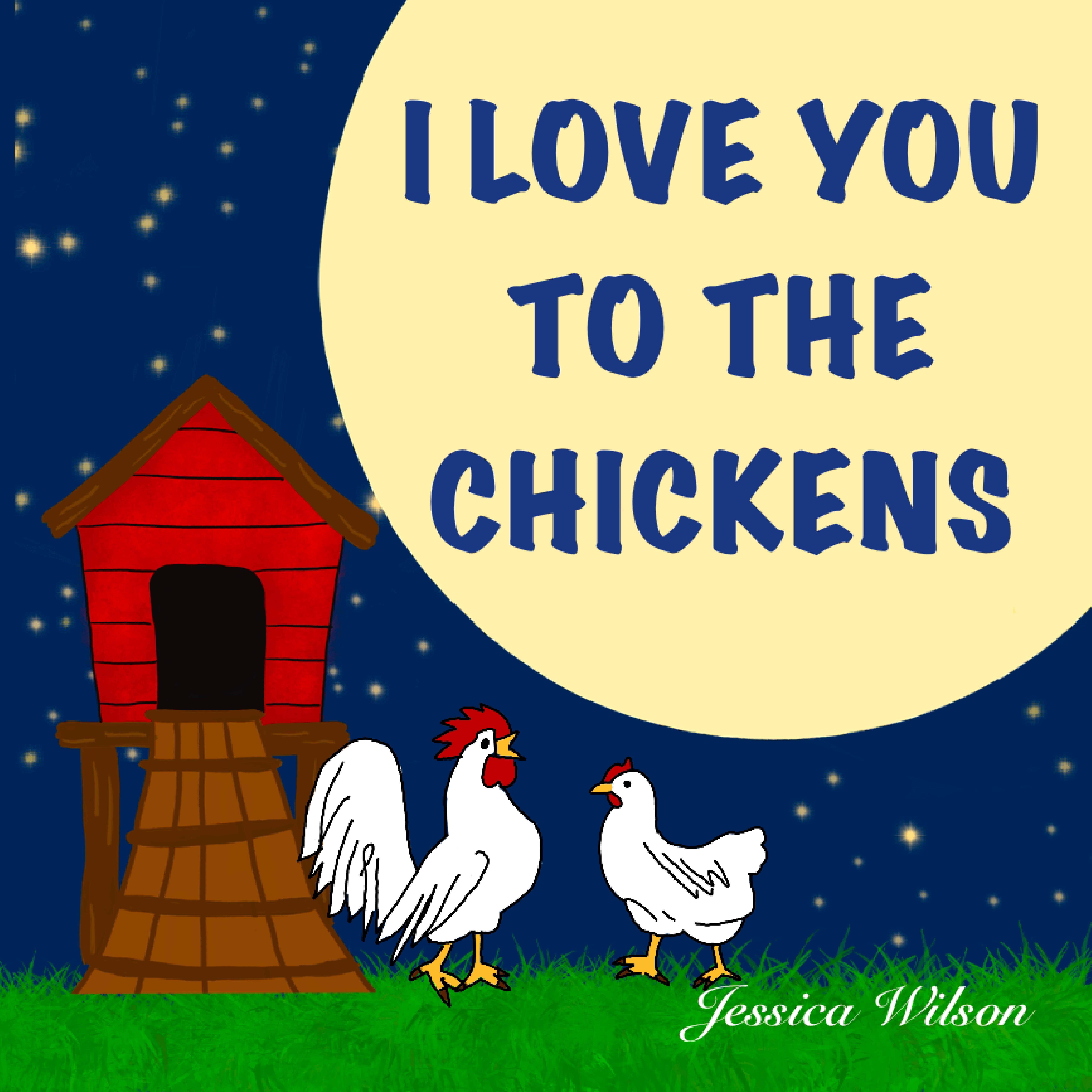 I Love You To The Chickens