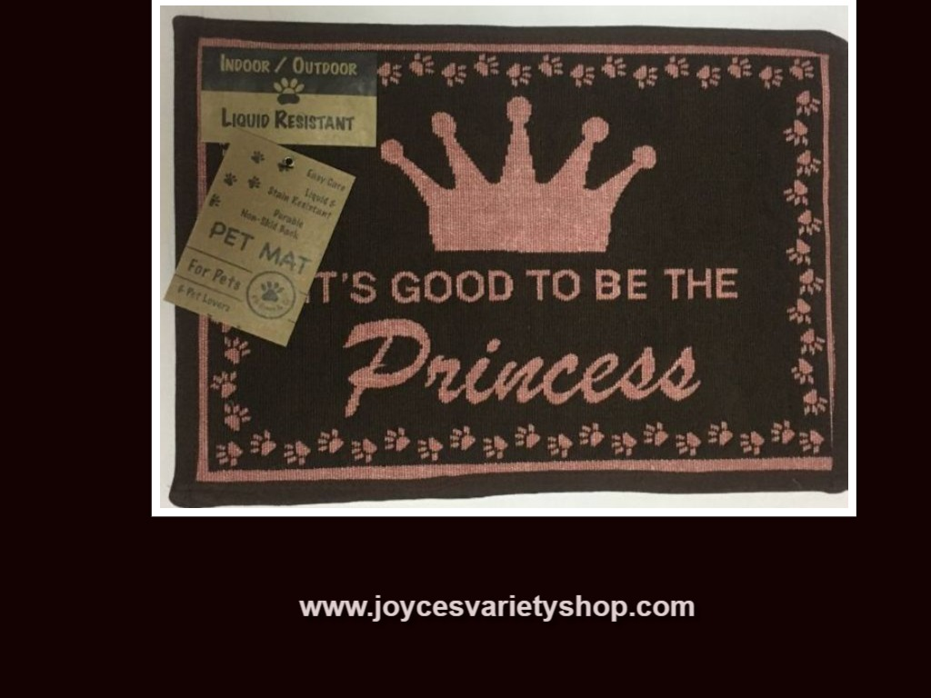 IT'S GOOD TO BE THE PRINCESS Pet Mat Rug Indoor/Outdoor Washable 13' X 19""