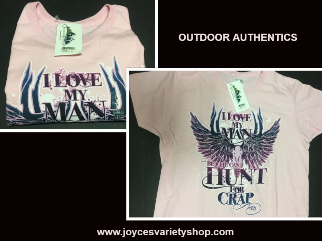 Outdoor Authentics Women's T-Shirt I Love My Man But Sz L