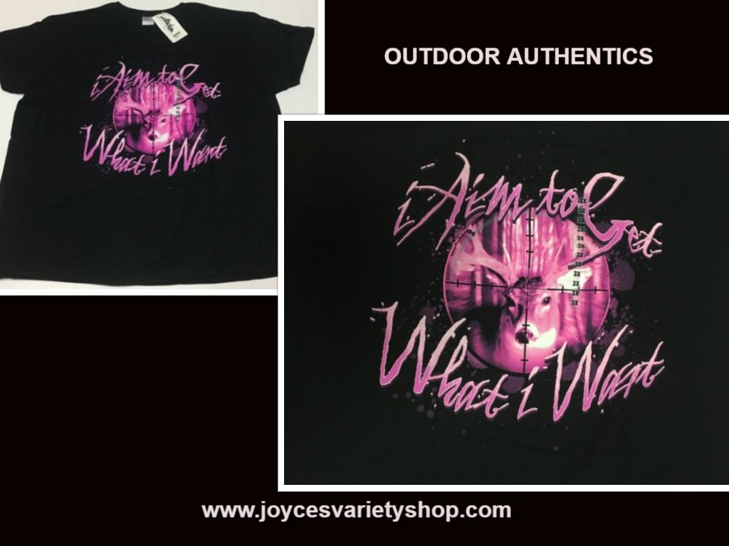 Outdoor Authentics Women's T-Shirt AIM TO GET WHAT I WANT Sz 3XL