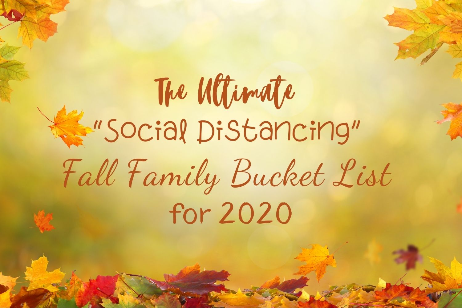 "The Ultimate ""Social Distancing"" Fall Bucket List for 2020"