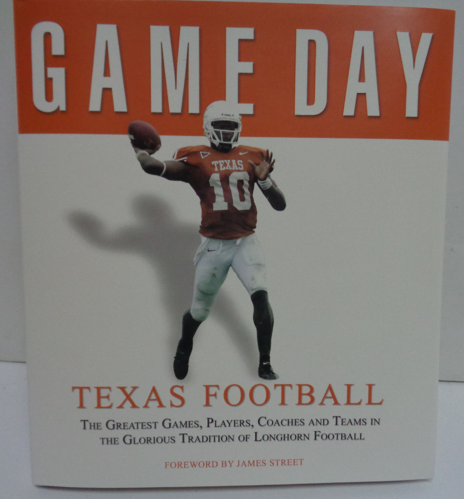 Game Day Texas Longhorn Football The Greatest Games James Street