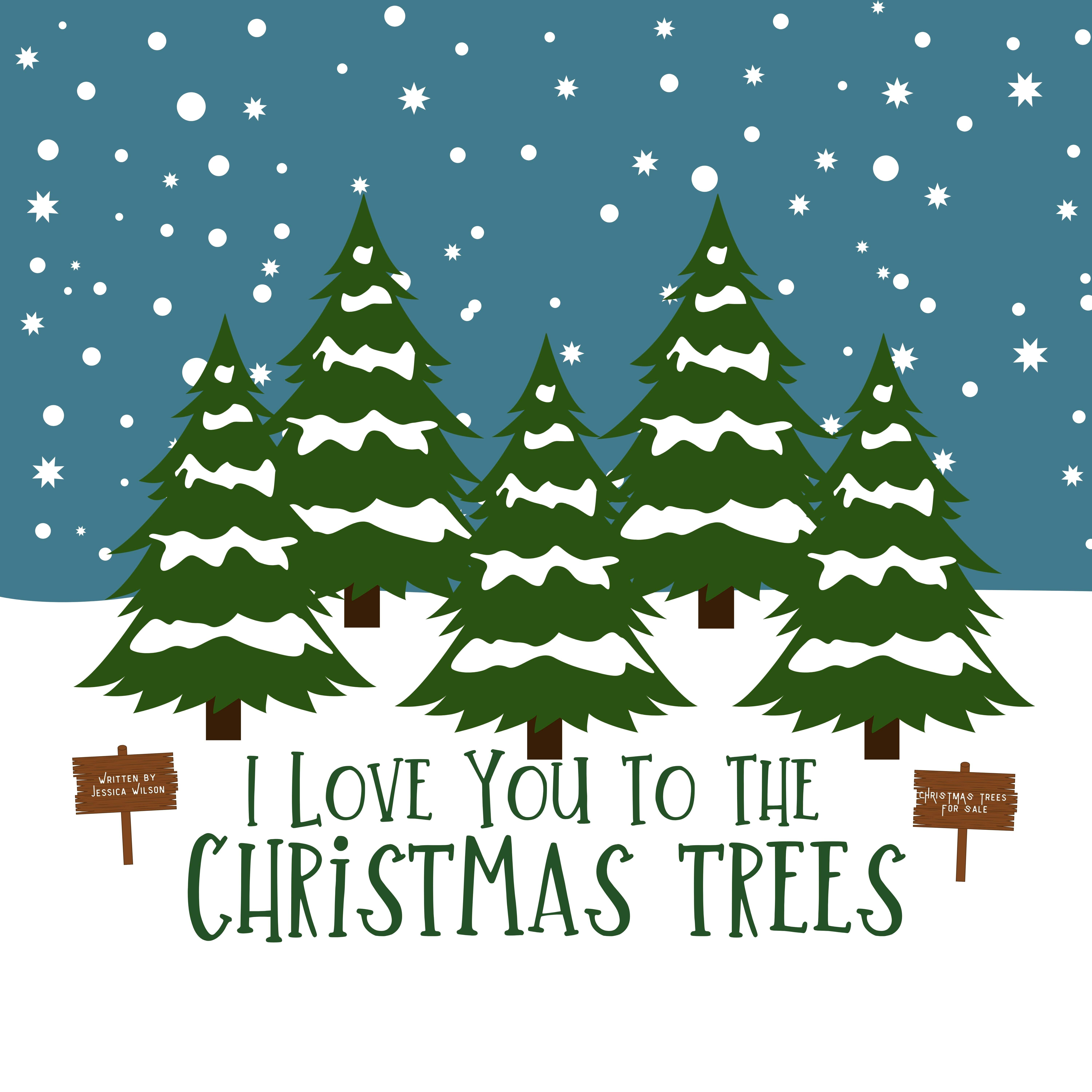 I Love You To The Christmas Trees